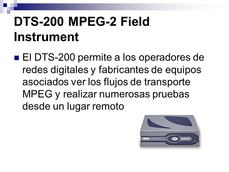 DTS-200 MPEG-2 Field Instrument El DTS-200 permite a los operadores de redes digitales y fabricantes de equipos asociados ver los flujos de transporte