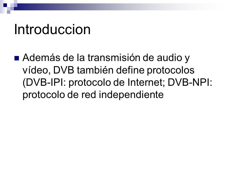 DVB-IPI (protocolo de Internet) El DVB-IPI es un estándar abierto creado por DVB para la transmisión de servicios multimedia utilizando la infrastructura existente y más extendida como es la red IP Protocolo de Internet A grandes rasgos, una vez tenemos los datos codificados con MPEG-2 e insertados en MPEG-2 Transport Streams (MTS), los encapsulamos en RTP (Real-time Transport Protocol) y éstos, a su vez, en datagramas IP En esta imagen podemos observar que la carga efectiva del datagrama son los datos del usuario más las cabeceras correspondientes a los protocolos MTS y RTP