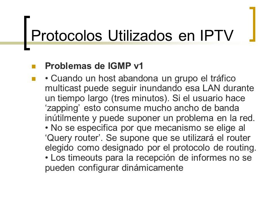 Problemas de IGMP v1 Cuando un host abandona un grupo el tráfico multicast puede seguir inundando esa LAN durante un tiempo largo (tres minutos). Si e