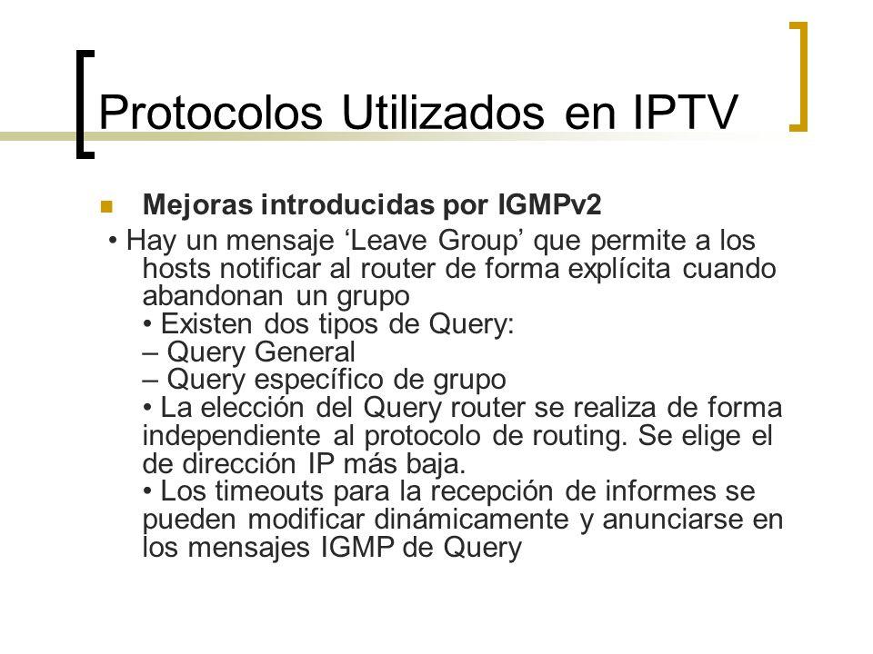 Mejoras introducidas por IGMPv2 Hay un mensaje Leave Group que permite a los hosts notificar al router de forma explícita cuando abandonan un grupo Ex
