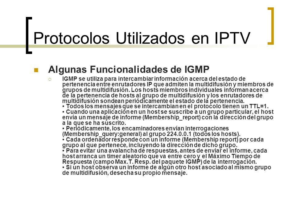 Algunas Funcionalidades de IGMP IGMP se utiliza para intercambiar información acerca del estado de pertenencia entre enrutadores IP que admiten la mul