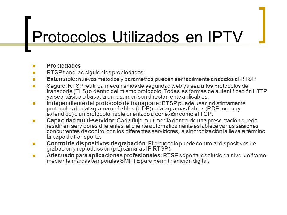Propiedades RTSP tiene las siguientes propiedades: Extensible: nuevos métodos y parámetros pueden ser fácilmente añadidos al RTSP Seguro: RTSP reutili