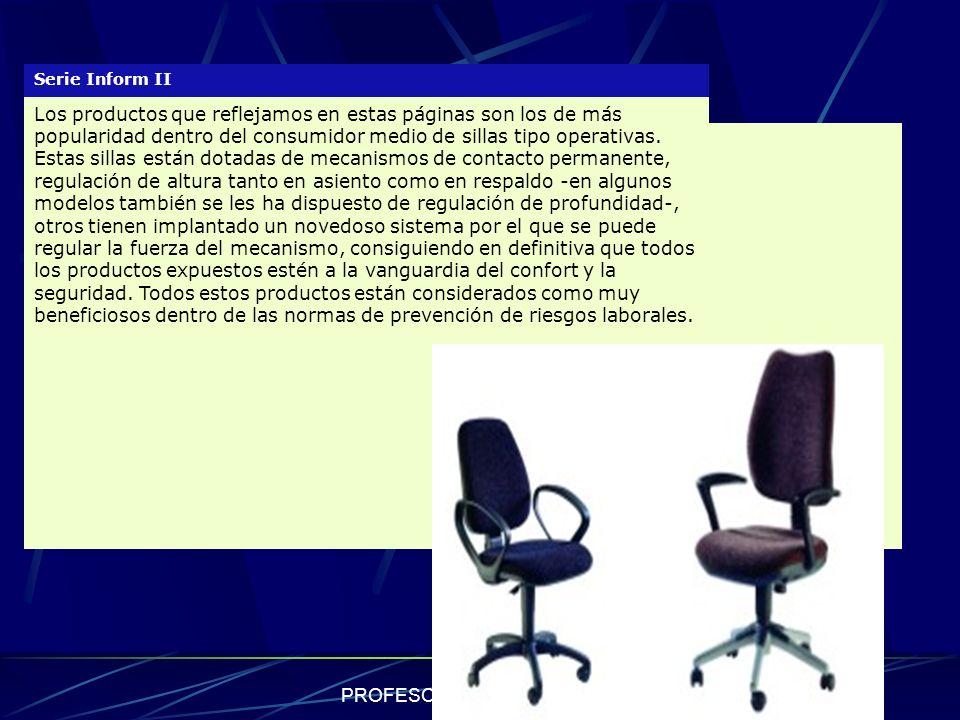 PROFESOR JUAN RIVAS COSIO Serie Inform II Los productos que reflejamos en estas páginas son los de más popularidad dentro del consumidor medio de sill