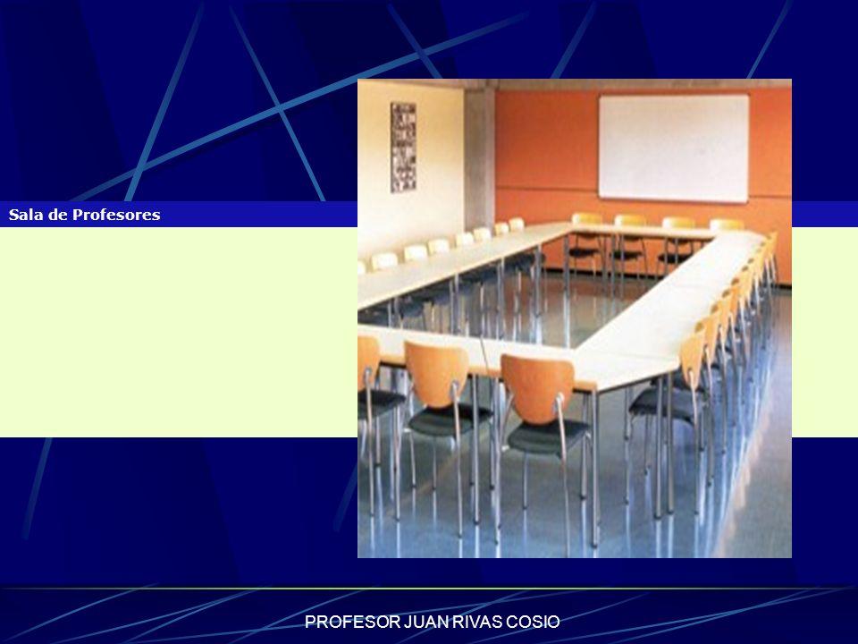 PROFESOR JUAN RIVAS COSIO Sala de Profesores