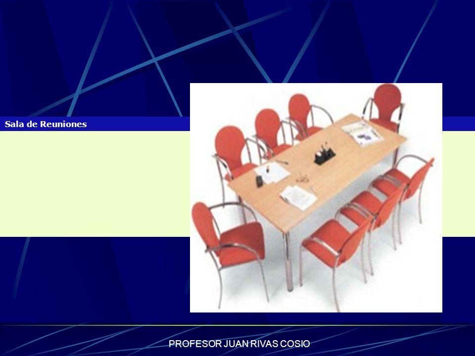 PROFESOR JUAN RIVAS COSIO Sala de Reuniones