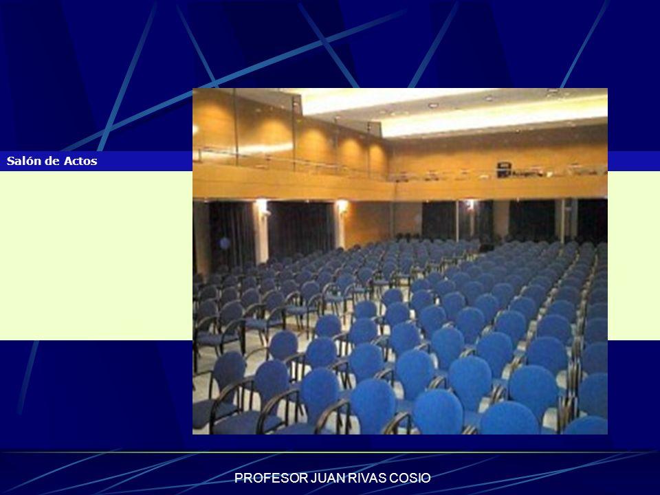 PROFESOR JUAN RIVAS COSIO Salón de Actos