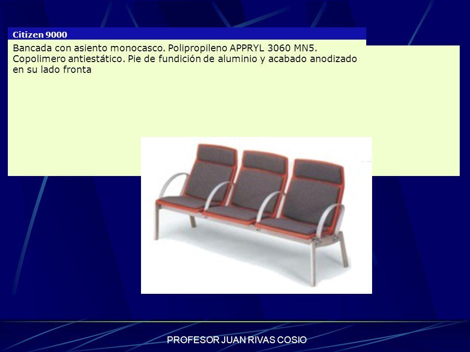 PROFESOR JUAN RIVAS COSIO Citizen 9000 Bancada con asiento monocasco. Polipropileno APPRYL 3060 MN5. Copolimero antiestático. Pie de fundición de alum