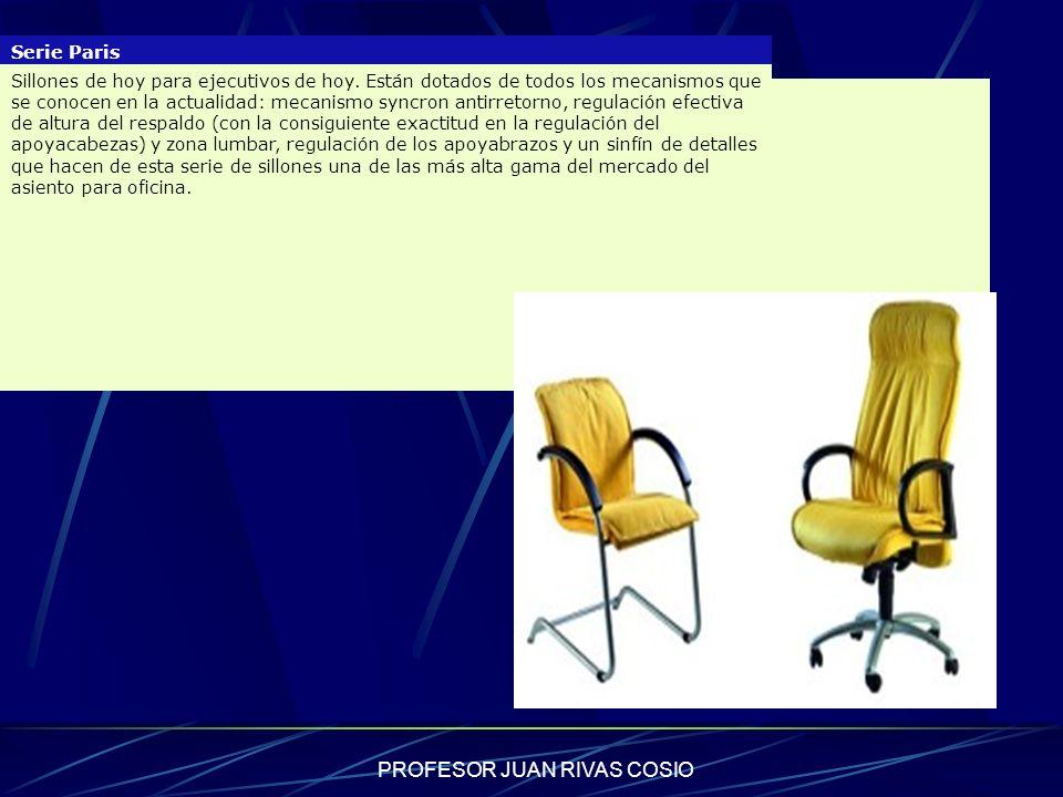PROFESOR JUAN RIVAS COSIO Serie Paris Sillones de hoy para ejecutivos de hoy. Están dotados de todos los mecanismos que se conocen en la actualidad: m