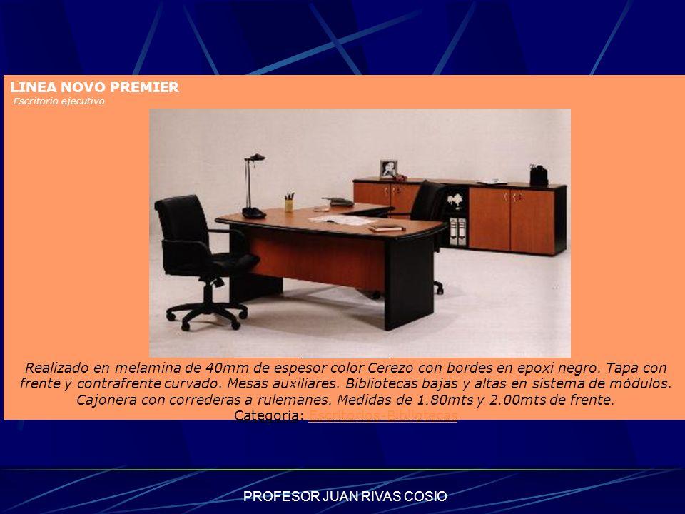 PROFESOR JUAN RIVAS COSIO LINEA NOVO PREMIER Escritorio ejecutivo Detalle del Artículo Realizado en melamina de 40mm de espesor color Cerezo con borde
