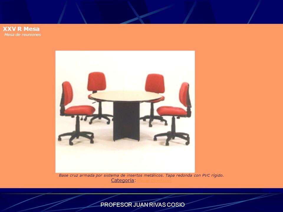 PROFESOR JUAN RIVAS COSIO XXV R Mesa Mesa de reuniones Detalle del Artículo Base cruz armada por sistema de insertos metálicos. Tapa redonda con PVC r