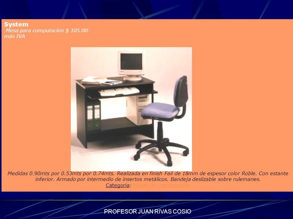 PROFESOR JUAN RIVAS COSIO System Mesa para computación $ 105.00- más IVA Detalle del Artículo Medidas 0.90mts por 0.53mts por 0.74mts. Realizada en fi