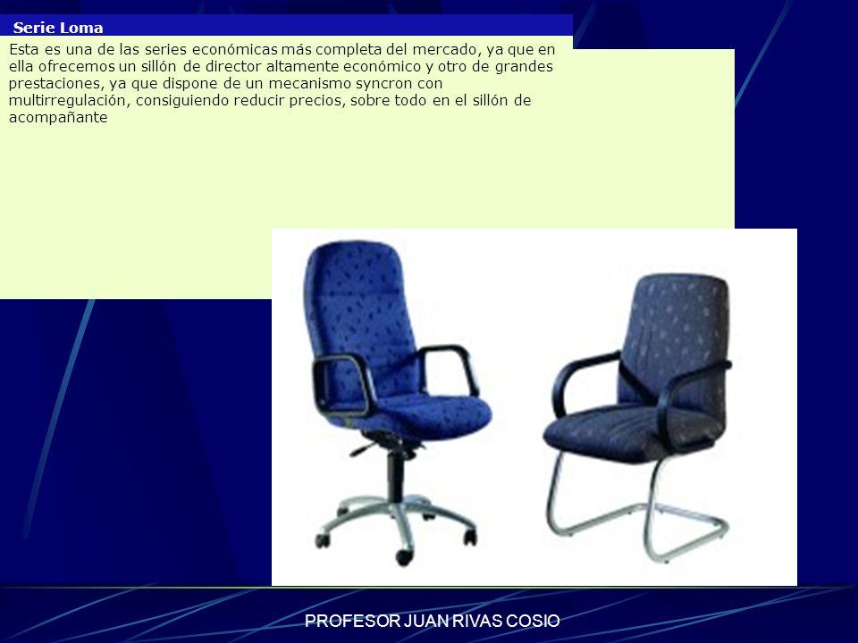 PROFESOR JUAN RIVAS COSIO Serie Loma Esta es una de las series económicas más completa del mercado, ya que en ella ofrecemos un sillón de director alt