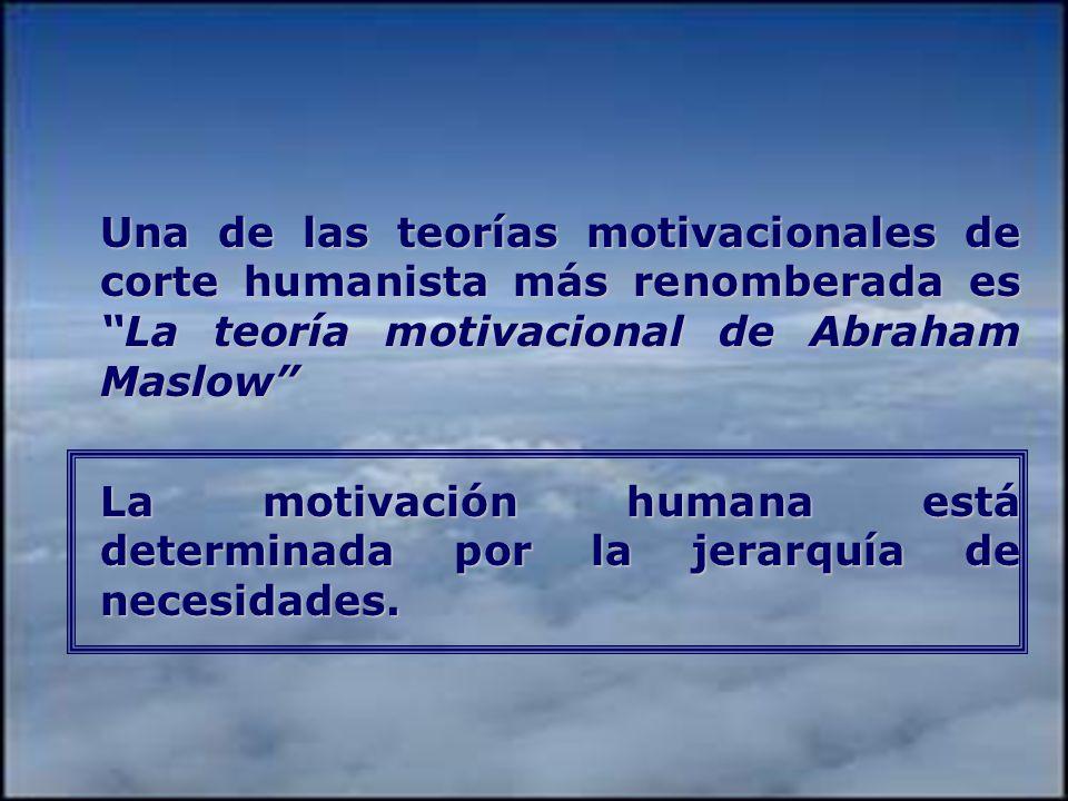 TEORÍAS HUMANISTAS TEORÍAS HUMANISTAS La motivación es producto de necesidades biológicas pero éstas no son las únicas que son capaces de motivar las