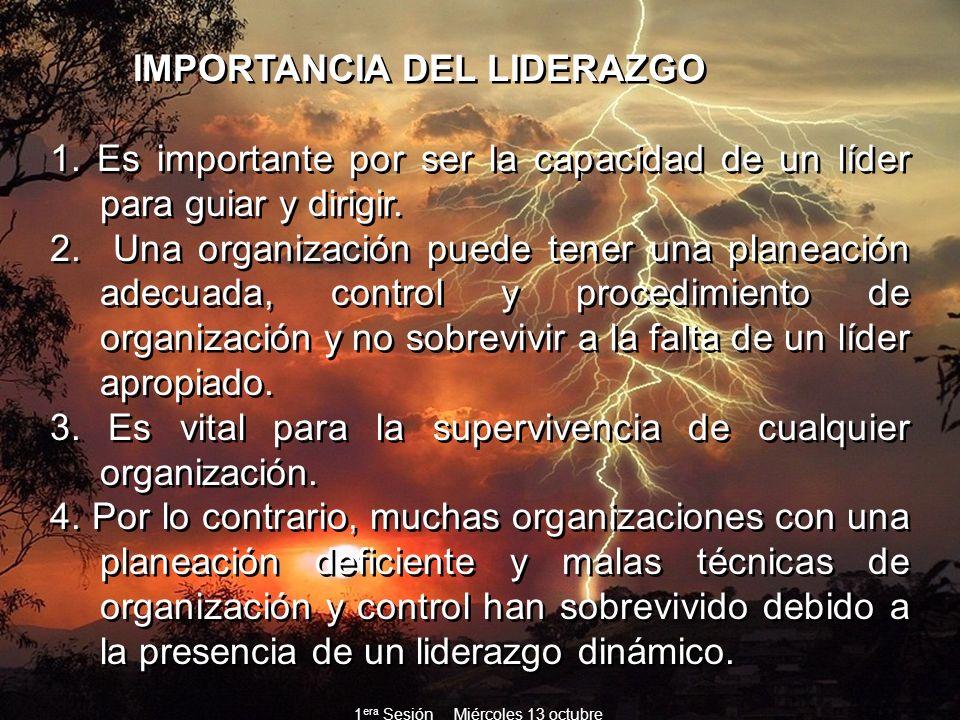 IMPORTANCIA DEL LIDERAZGO 1. Es importante por ser la capacidad de un líder para guiar y dirigir. 2. Una organización puede tener una planeación adecu
