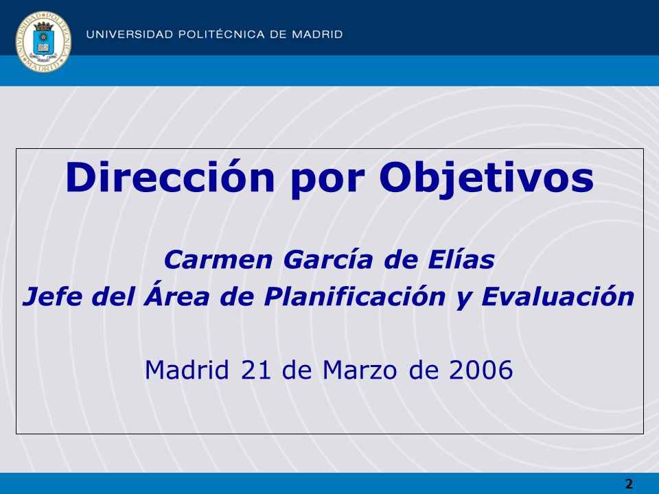 2 Carmen García de Elías Jefe del Área de Planificación y Evaluación Madrid 21 de Marzo de 2006