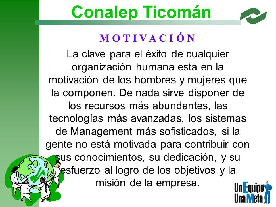 La clave para el éxito de cualquier organización humana esta en la motivación de los hombres y mujeres que la componen. De nada sirve disponer de los
