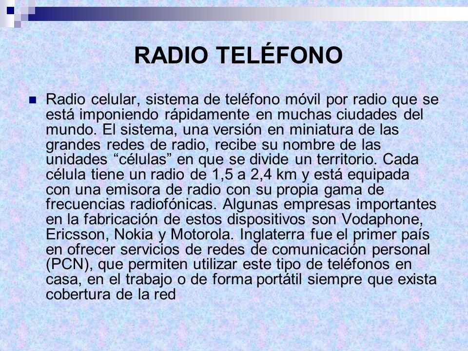RADIO TELÉFONO Radio celular, sistema de teléfono móvil por radio que se está imponiendo rápidamente en muchas ciudades del mundo. El sistema, una ver