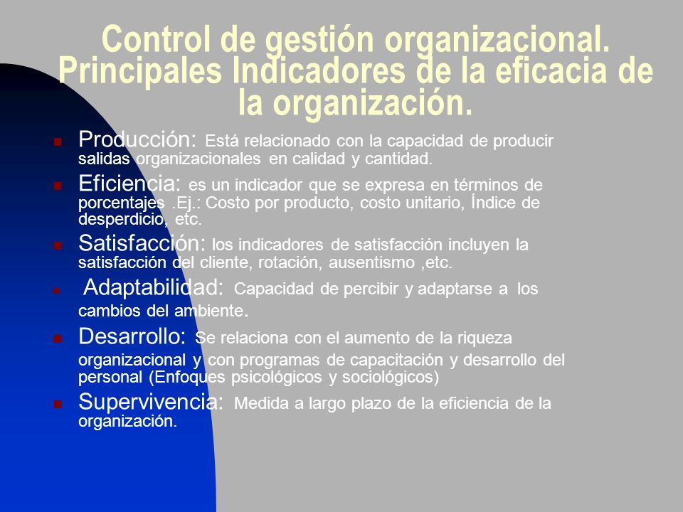 Control de gestión organizacional. Principales Indicadores de la eficacia de la organización. Producción: Está relacionado con la capacidad de produci