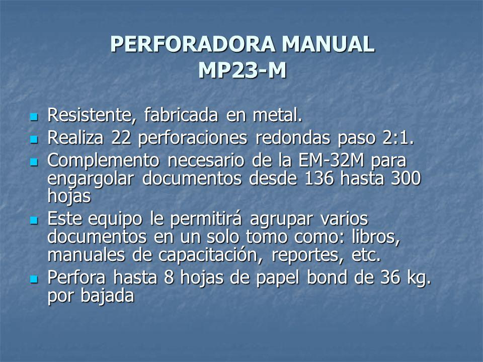 PERFORADORA MANUAL MP23-M Resistente, fabricada en metal. Resistente, fabricada en metal. Realiza 22 perforaciones redondas paso 2:1. Realiza 22 perfo