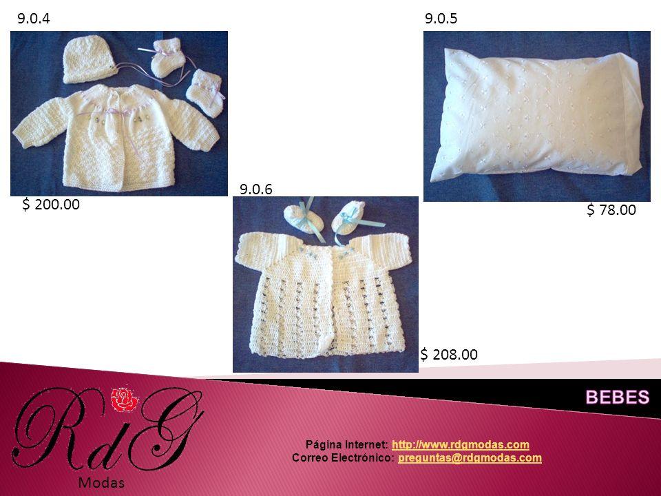 9.0.49.0.5 9.0.6 Modas $ 200.00 $ 78.00 $ 208.00 Página Internet: http://www.rdgmodas.comhttp://www.rdgmodas.com Correo Electrónico: preguntas@rdgmodas.compreguntas@rdgmodas.com