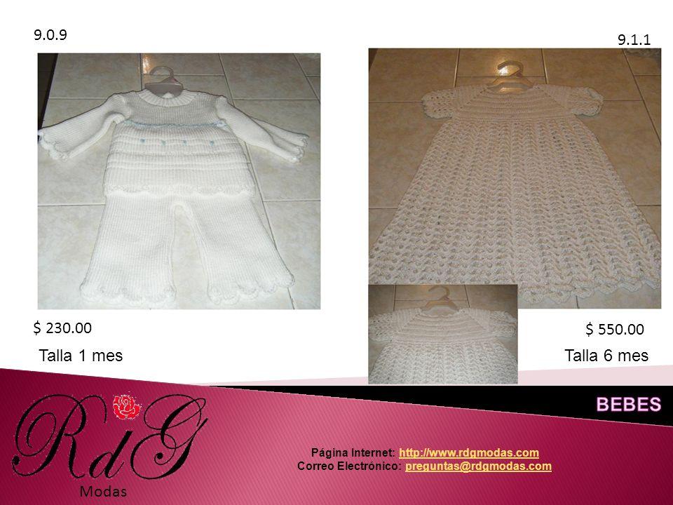 9.0.9 9.1.1 Modas $ 230.00 $ 550.00 Página Internet: http://www.rdgmodas.comhttp://www.rdgmodas.com Correo Electrónico: preguntas@rdgmodas.compreguntas@rdgmodas.com Talla 1 mesTalla 6 mes