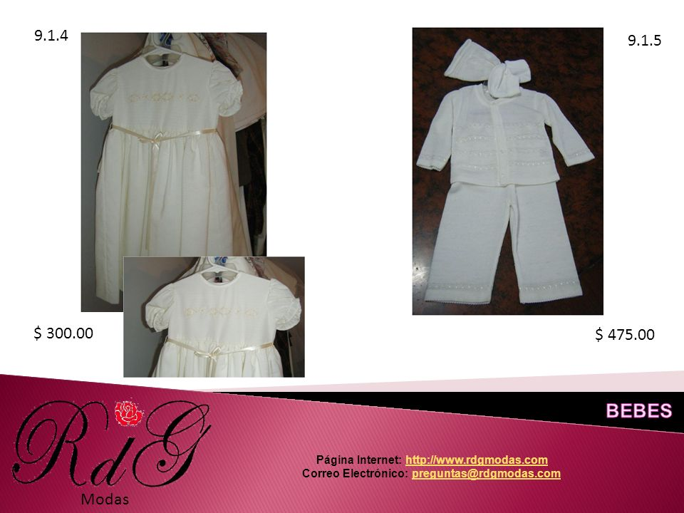 9.1.4 9.1.5 Modas $ 300.00 $ 475.00 Página Internet: http://www.rdgmodas.comhttp://www.rdgmodas.com Correo Electrónico: preguntas@rdgmodas.compreguntas@rdgmodas.com