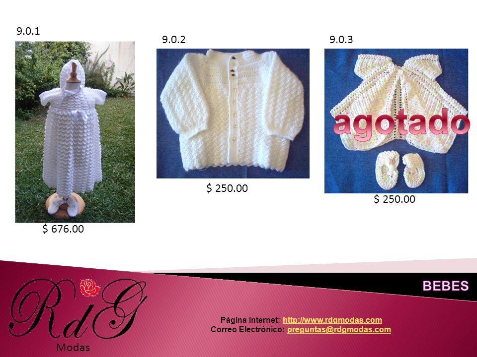 9.0.1 9.0.29.0.3 Modas $ 676.00 $ 250.00 Página Internet: http://www.rdgmodas.comhttp://www.rdgmodas.com Correo Electrónico: preguntas@rdgmodas.compreguntas@rdgmodas.com