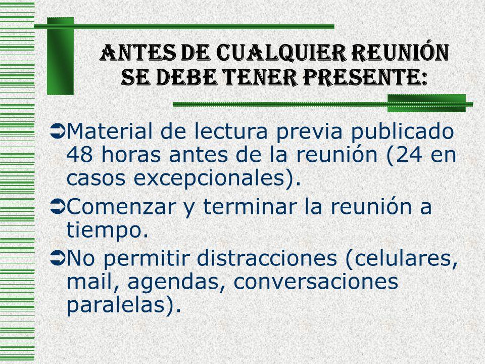 Antes De Cualquier Reunión Se Debe Tener Presente: Material de lectura previa publicado 48 horas antes de la reunión (24 en casos excepcionales). Come