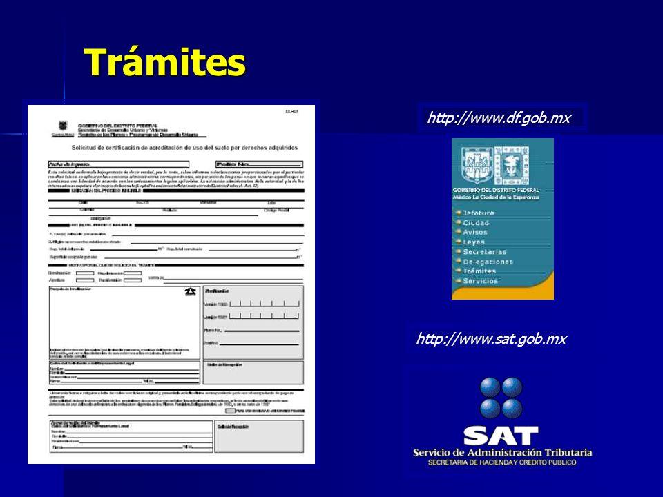 Trámites http://www.sat.gob.mxhttp://www.df.gob.mx