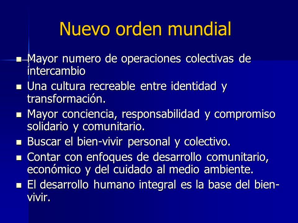 Nuevo orden mundial Mayor numero de operaciones colectivas de intercambio Mayor numero de operaciones colectivas de intercambio Una cultura recreable