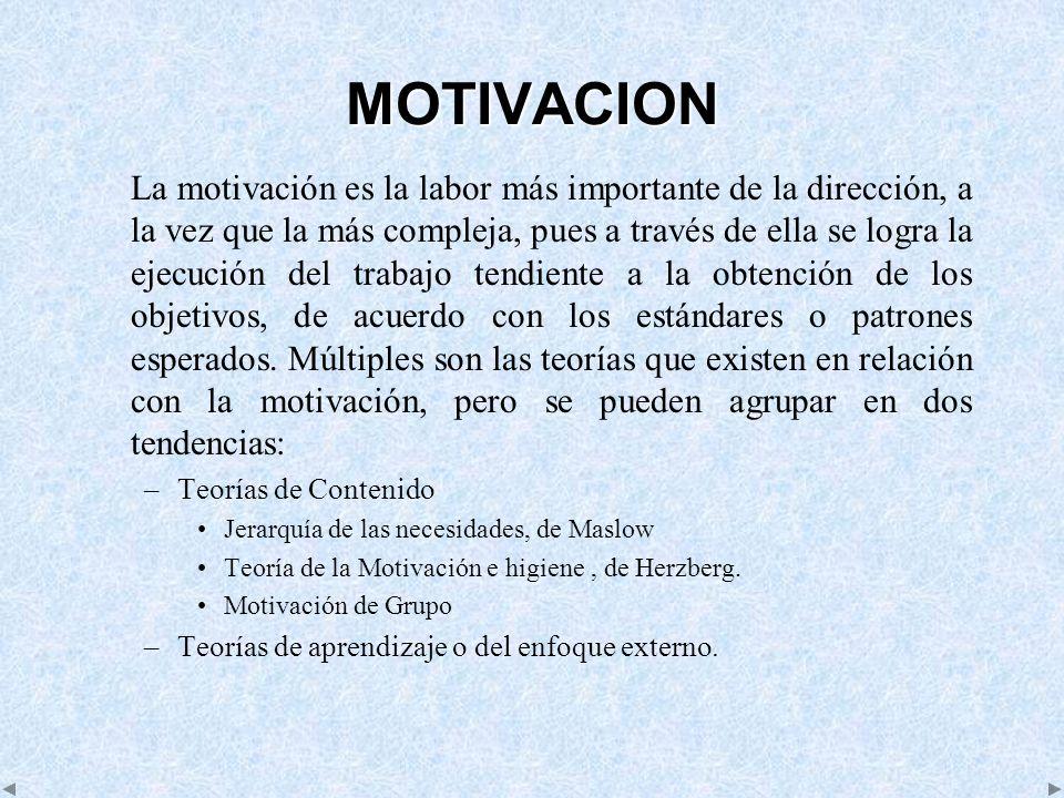 MOTIVACION La motivación es la labor más importante de la dirección, a la vez que la más compleja, pues a través de ella se logra la ejecución del tra