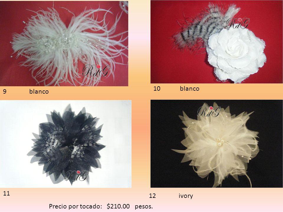 9 blanco 10 blanco 11 12 ivory Precio por tocado: $210.00 pesos.
