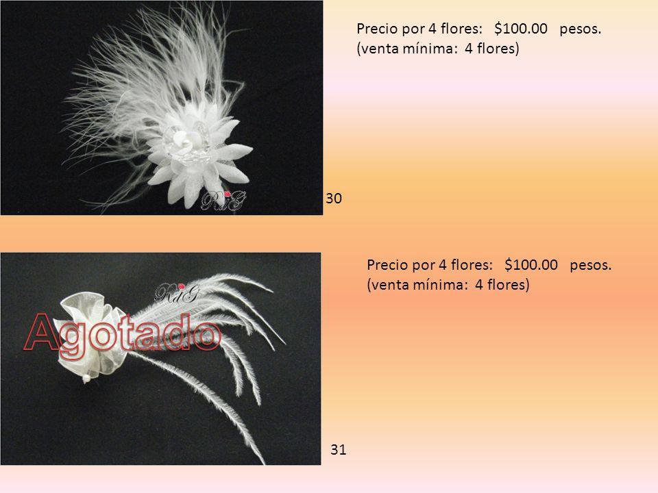 30 Precio por 4 flores: $100.00 pesos. (venta mínima: 4 flores) 31 Precio por 4 flores: $100.00 pesos. (venta mínima: 4 flores)