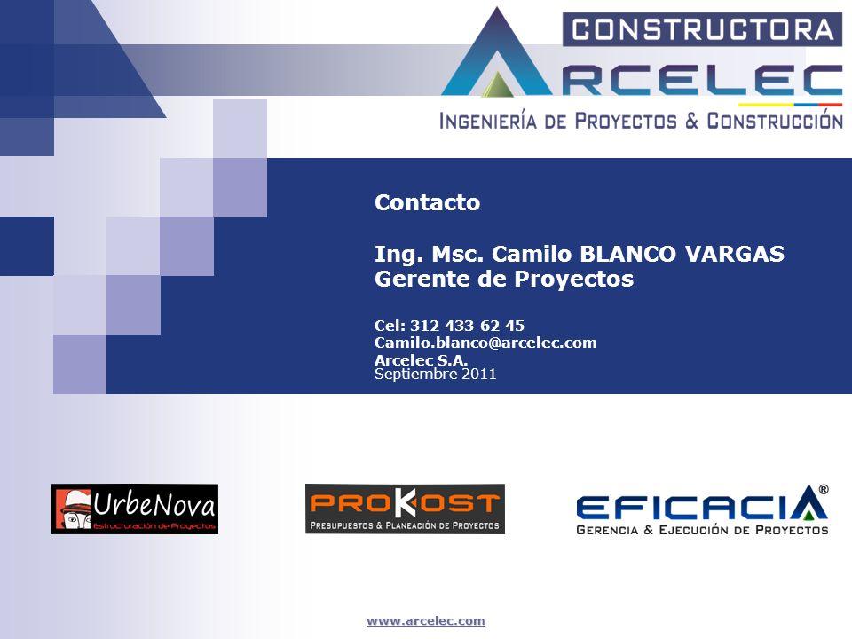www.arcelec.com Contacto Ing. Msc. Camilo BLANCO VARGAS Gerente de Proyectos Cel: 312 433 62 45 Camilo.blanco@arcelec.com Arcelec S.A. Septiembre 2011