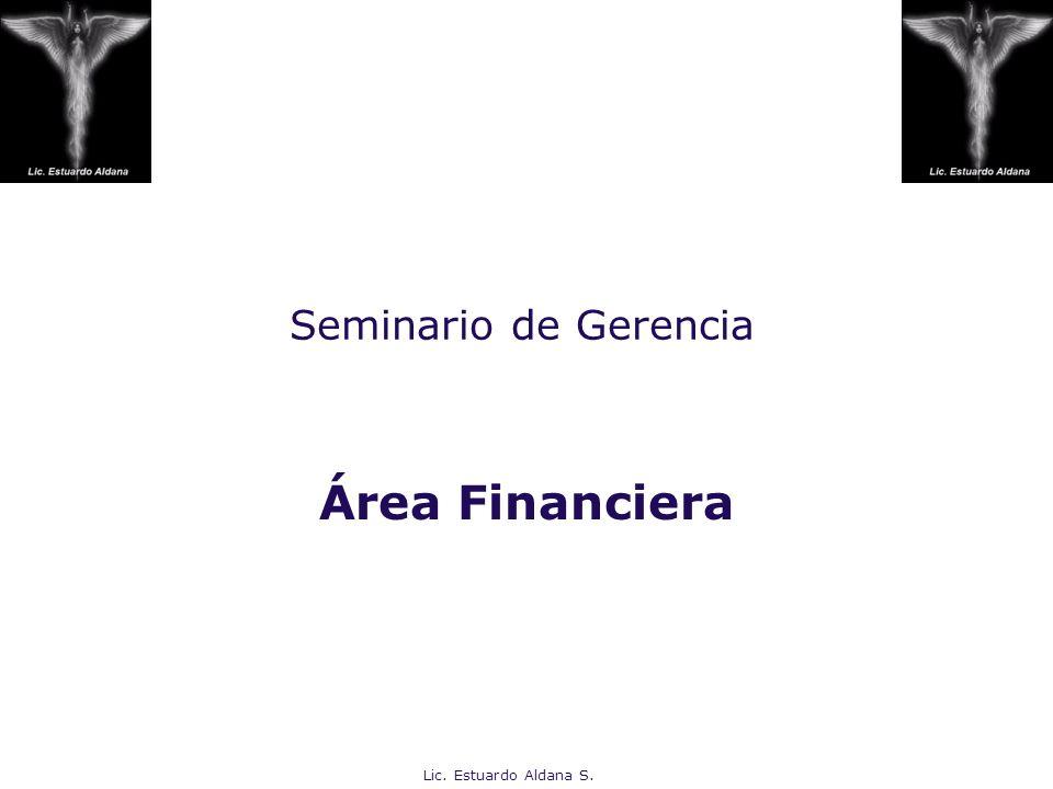 Lic. Estuardo Aldana S. Seminario de Gerencia Área Financiera