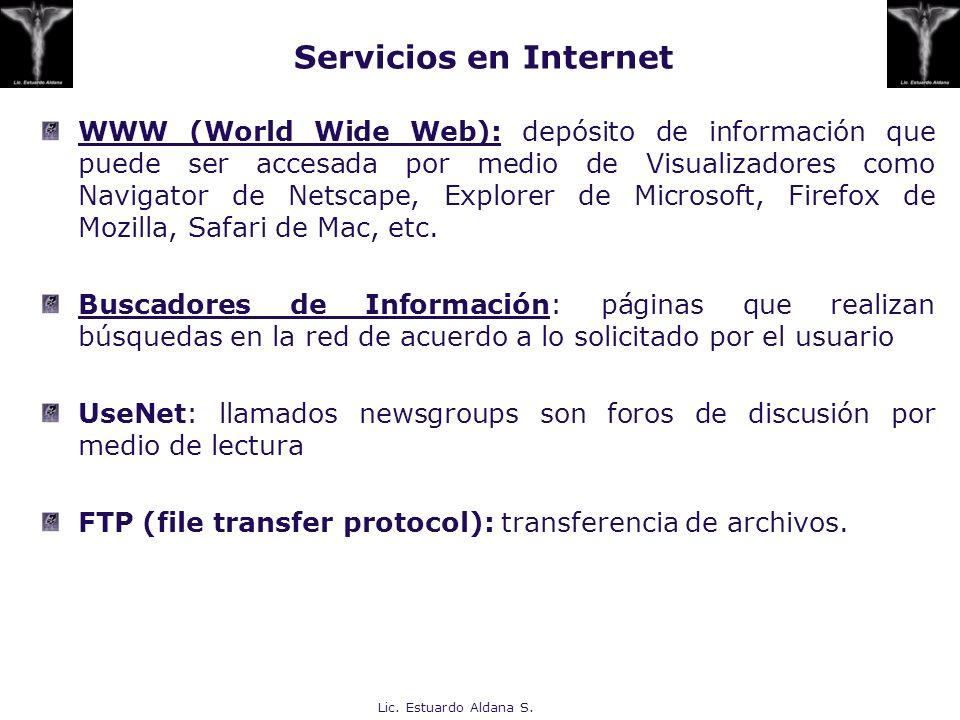 Lic. Estuardo Aldana S. WWW (World Wide Web): depósito de información que puede ser accesada por medio de Visualizadores como Navigator de Netscape, E
