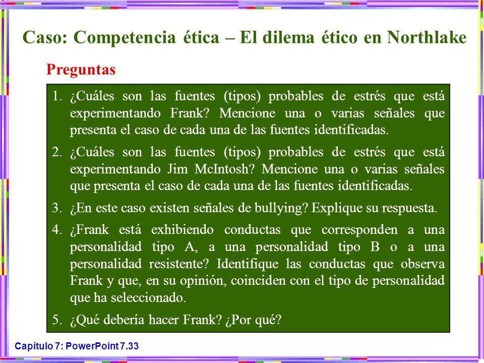 Capítulo 7: PowerPoint 7.33 1.¿Cuáles son las fuentes (tipos) probables de estrés que está experimentando Frank? Mencione una o varias señales que pre
