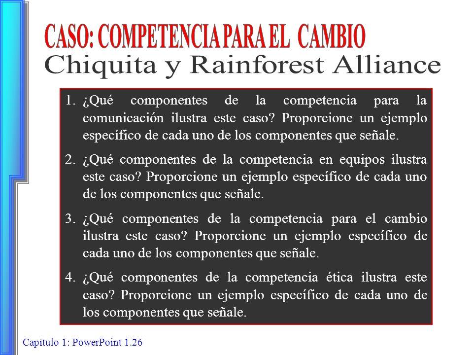 Capítulo 1: PowerPoint 1.26 1.¿Qué componentes de la competencia para la comunicación ilustra este caso? Proporcione un ejemplo específico de cada uno