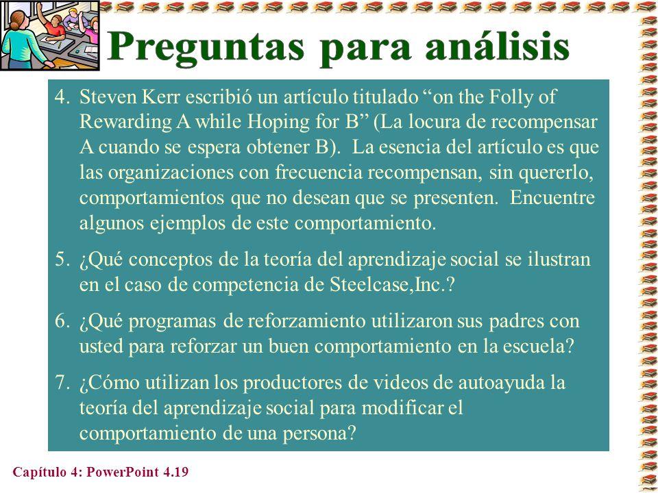 Capítulo 4: PowerPoint 4.19 4.Steven Kerr escribió un artículo titulado on the Folly of Rewarding A while Hoping for B (La locura de recompensar A cua