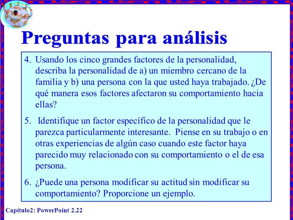 Capítulo2: PowerPoint 2.22 4.Usando los cinco grandes factores de la personalidad, describa la personalidad de a) un miembro cercano de la familia y b