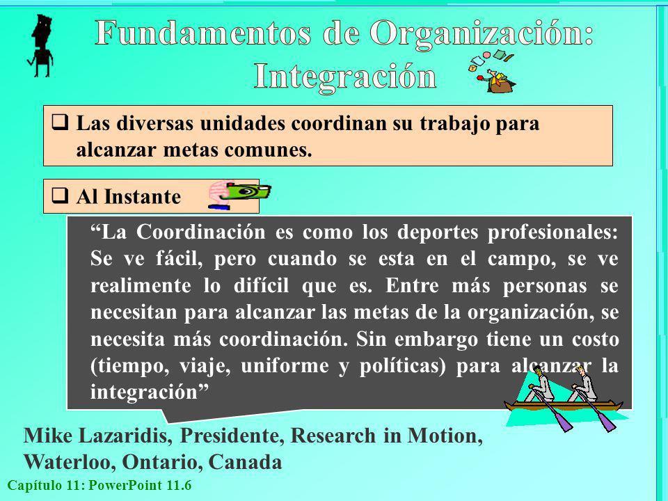 Capítulo 11: PowerPoint 11.27 (Adaptado de Tabla 11.1) Orgánicos La comunicación y la toma de decisiones son verticales y también horizontales, en función del punto donde estén la información y la experiencia que se necesiten La comunicación hace hincapié en la forma de influencia y asesoría recíproca entre todos los niveles Mecanicista Estructura jerárquica para el control, la autoridad y la comunicación La comunicación y la toma de decisiones son sobre todo verticales, de la cima hacia la base.