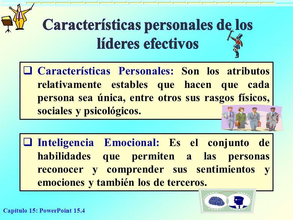 Capítulo 15: PowerPoint 15.4 Características Personales: Son los atributos relativamente estables que hacen que cada persona sea única, entre otros su