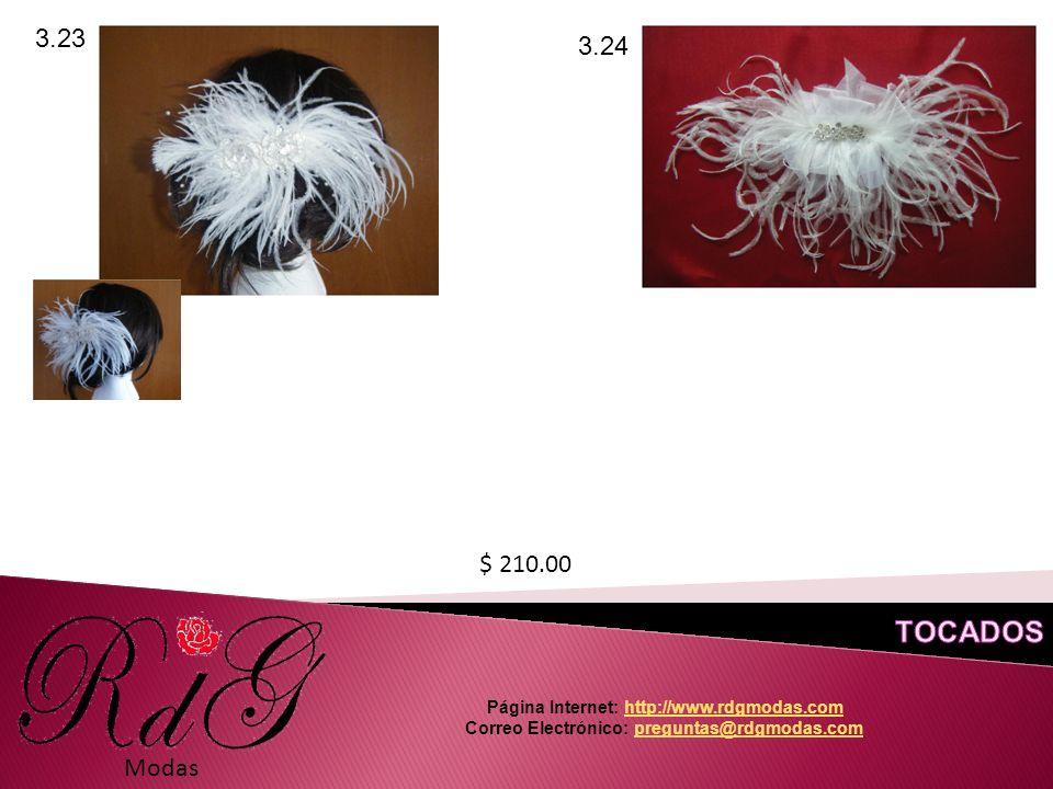 Modas 3.23 $ 210.00 3.24 Página Internet: http://www.rdgmodas.comhttp://www.rdgmodas.com Correo Electrónico: preguntas@rdgmodas.compreguntas@rdgmodas.com