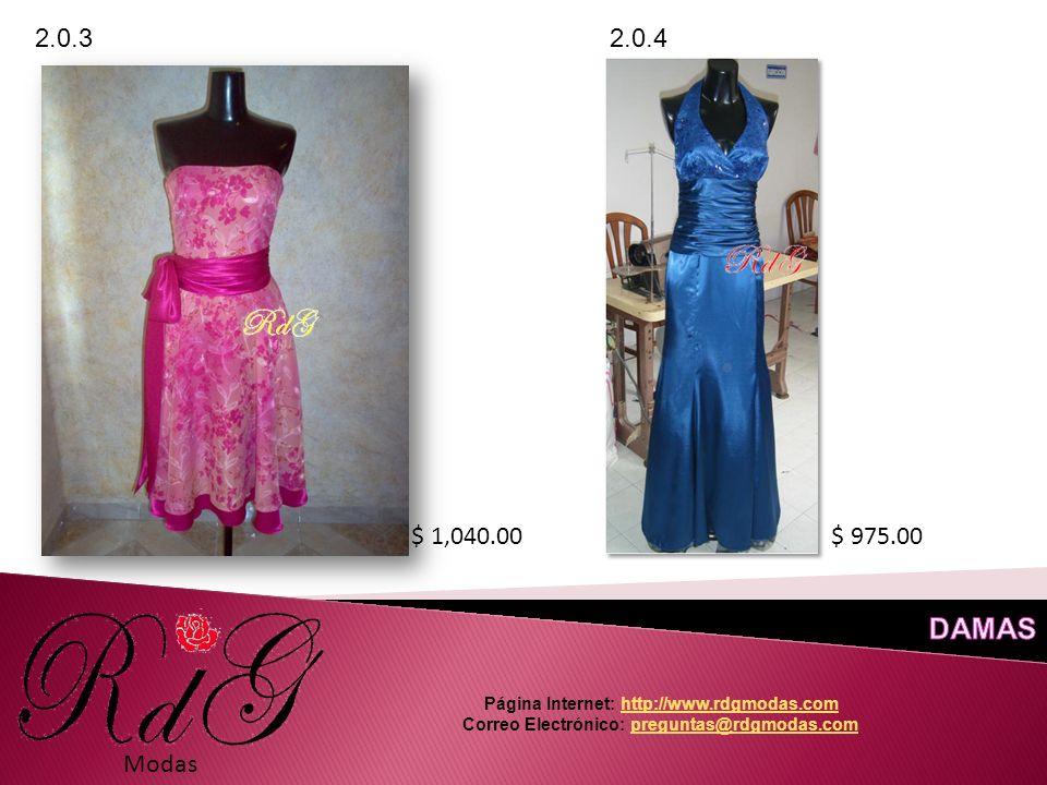 Modas 2.0.3 2.0.4 $ 975.00$ 1,040.00 Página Internet: http://www.rdgmodas.comhttp://www.rdgmodas.com Correo Electrónico: preguntas@rdgmodas.compreguntas@rdgmodas.com