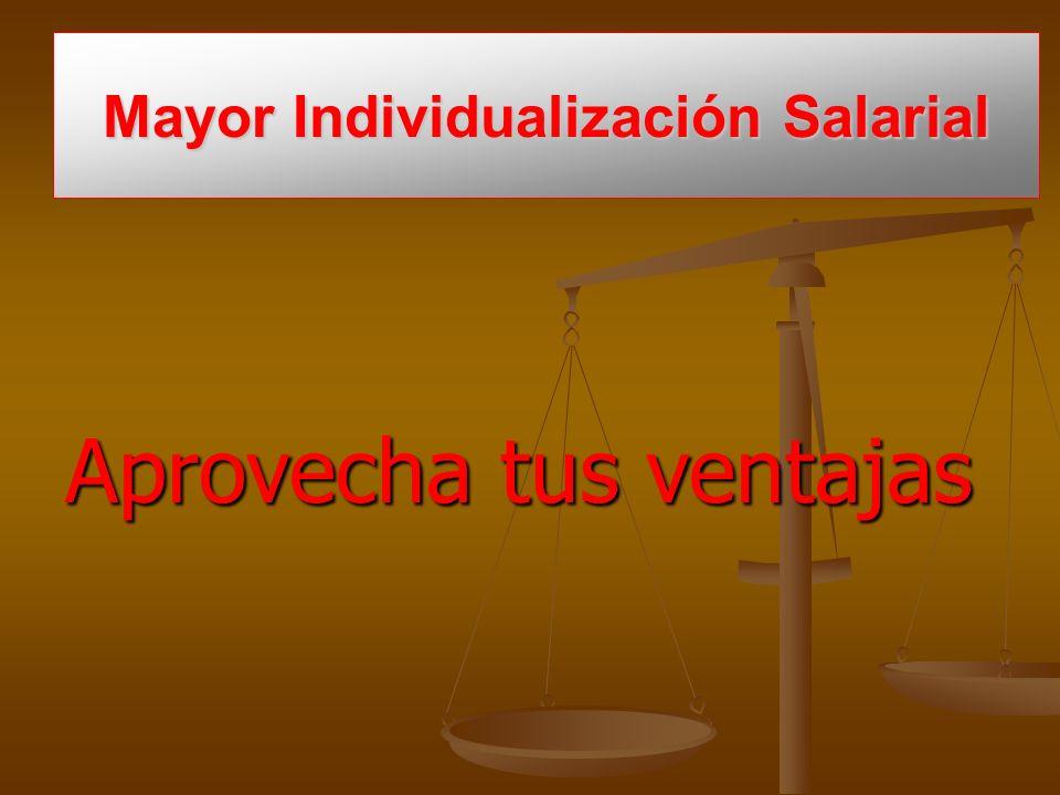 Mayor Individualización Salarial Aprovecha tus ventajas