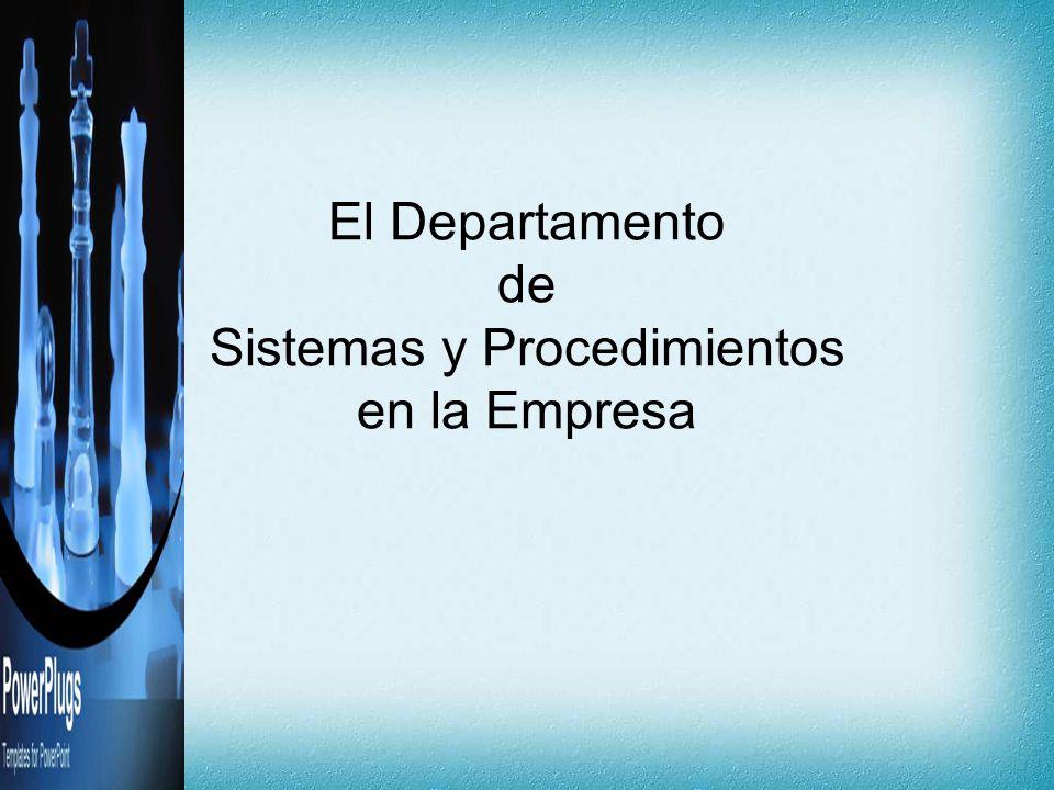 El Departamento de Sistemas y Procedimientos en la Empresa