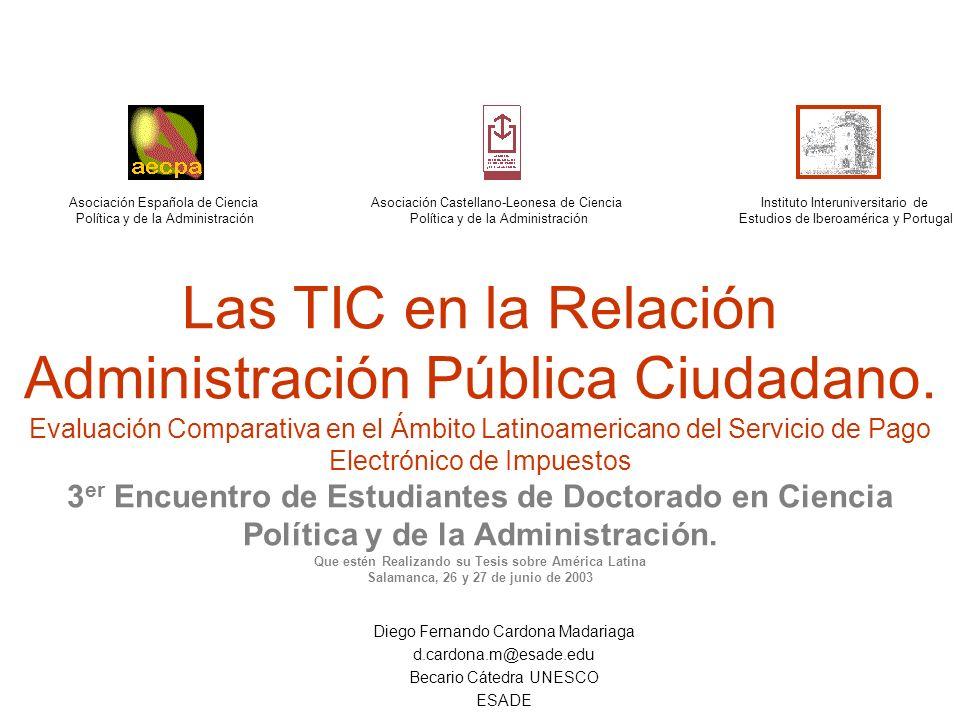 Las TIC en la Relación Administración Pública Ciudadano. Evaluación Comparativa en el Ámbito Latinoamericano del Servicio de Pago Electrónico de Impue