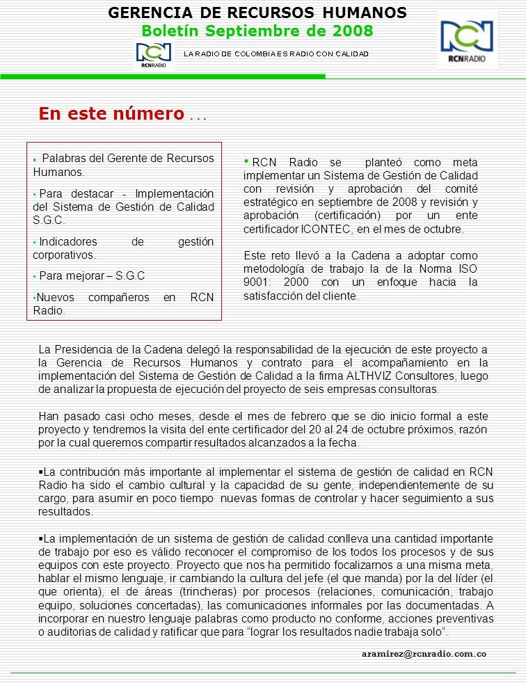 GERENCIA DE RECURSOS HUMANOS Boletín Septiembre de 2008 Para destacar … Revisión y actualización de los lineamientos estratégicos: misión, visión, principios y valores, autopistas estratégicas.