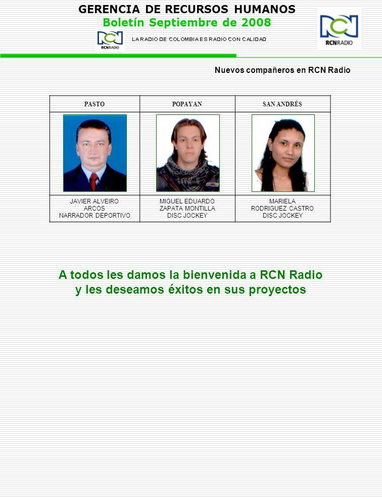 GERENCIA DE RECURSOS HUMANOS Boletín Septiembre de 2008 PASTOPOPAYANSAN ANDRÉS JAVIER ALVEIRO ARCOS NARRADOR DEPORTIVO MIGUEL EDUARDO ZAPATA MONTILLA