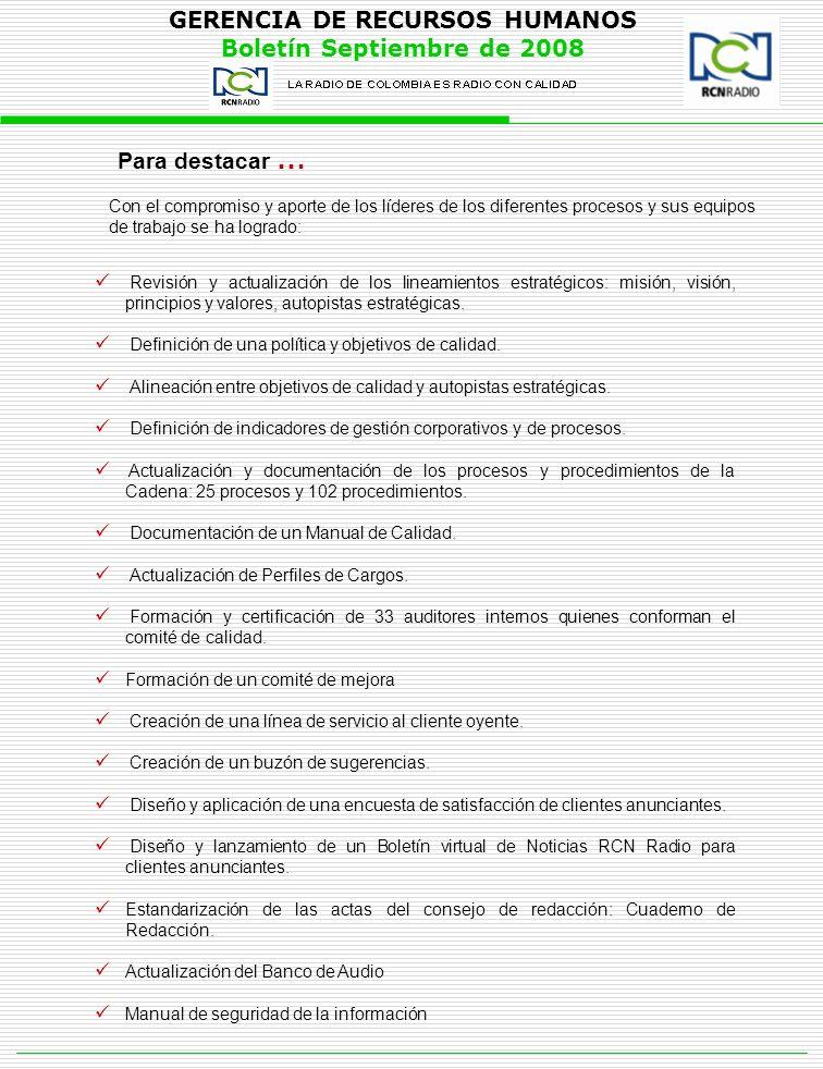 GERENCIA DE RECURSOS HUMANOS Boletín Septiembre de 2008 Para destacar … Revisión y actualización de los lineamientos estratégicos: misión, visión, pri